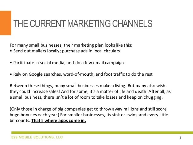THE CURRENT MARKETING CHANNELS For many small businesses, their marketing plan looks like this: • Send out mailers locally...
