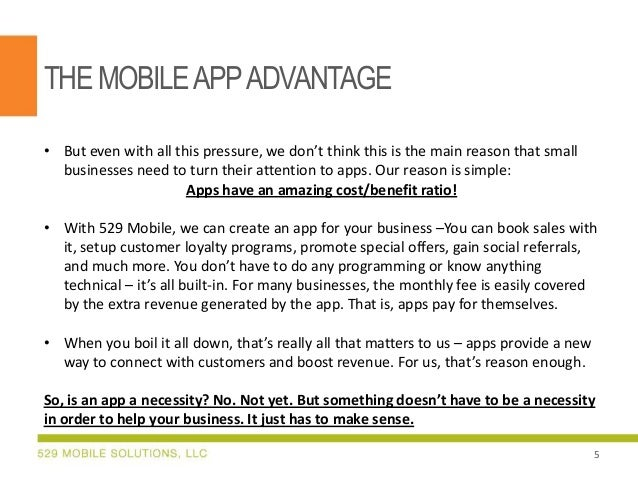 THE MOBILE APP ADVANTAGE • But even with all this pressure, we don't think this is the main reason that small businesses n...