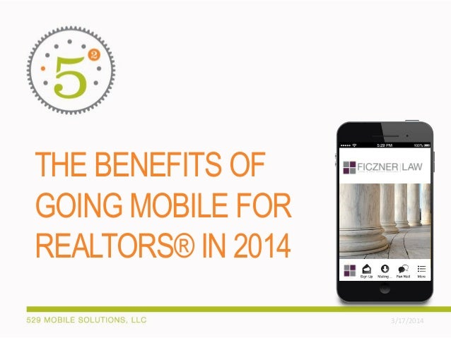 THE BENEFITS OF GOING MOBILE FOR REALTORS® IN 2014 3/17/2014