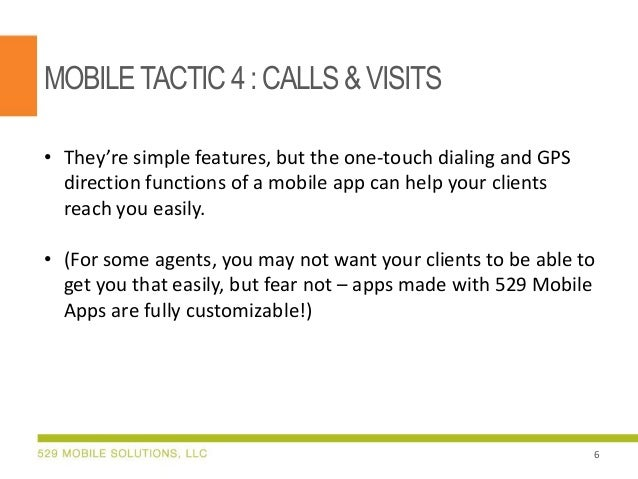 MOBILETACTIC 4:CALLS &VISITS • They're simple features, but the one-touch dialing and GPS direction functions of a mobile ...