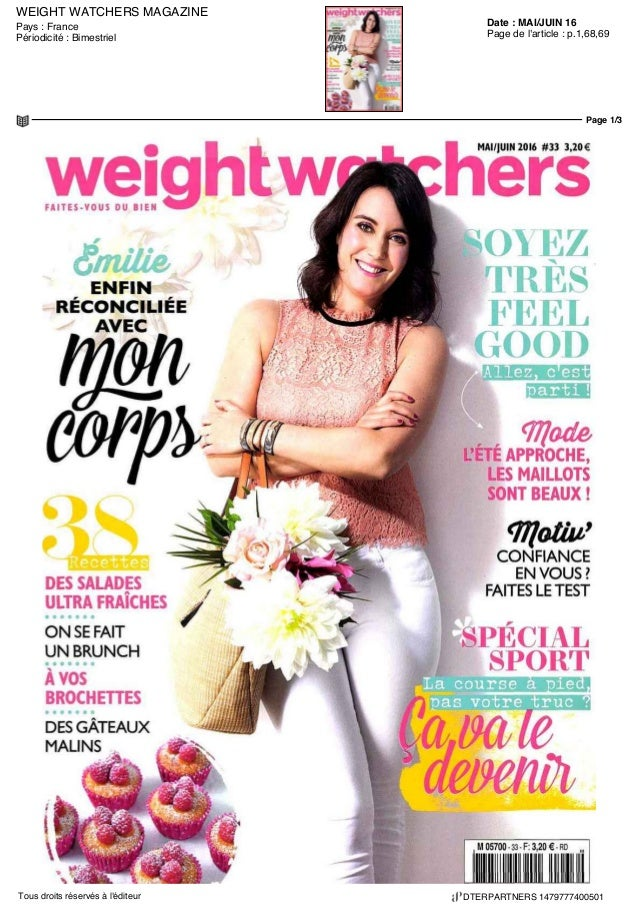WEIGHT WATCHERS MAGAZINE Date : MAI/JUIN 16Pays : France Périodicité : Bimestriel Page de l'article : p.1,68,69 Page 1/3 D...