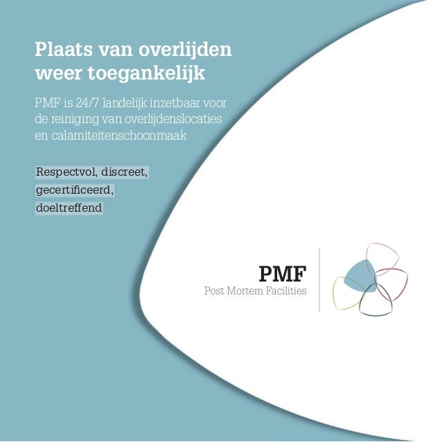 Plaats van overlijden weer toegankelijk PMF is 24/7 landelijk inzetbaar voor de reiniging van overlijdenslocaties en calam...