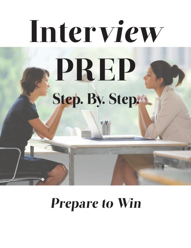 Interview PREP Prepare to Win Step. By. Step.
