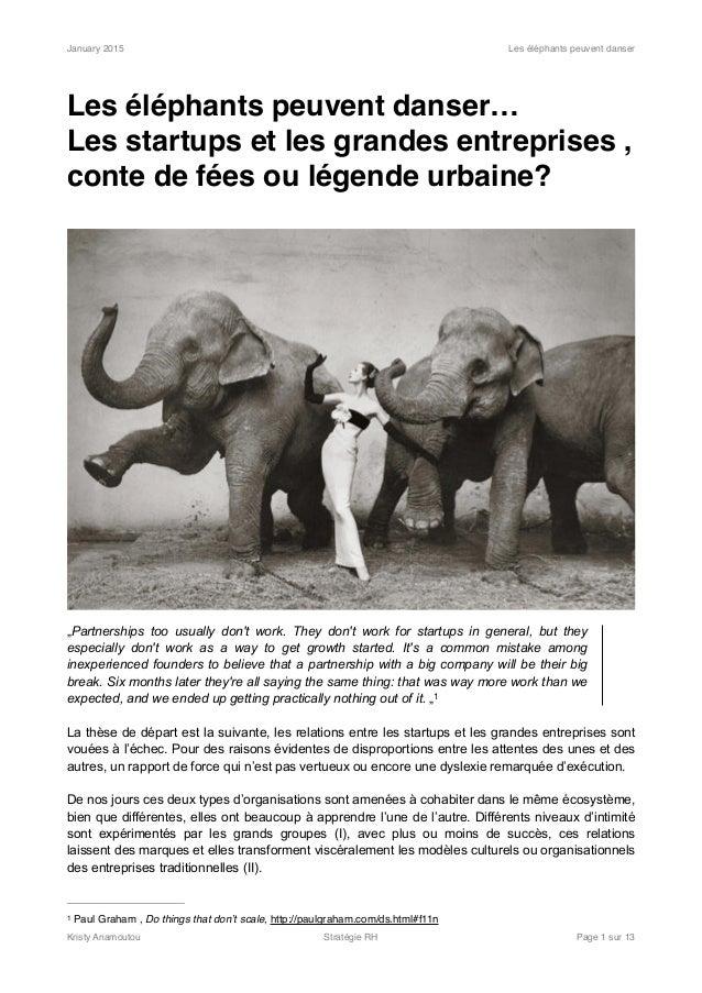 January 2015 Les éléphants peuvent danser Les éléphants peuvent danser… Les startups et les grandes entreprises , conte de...