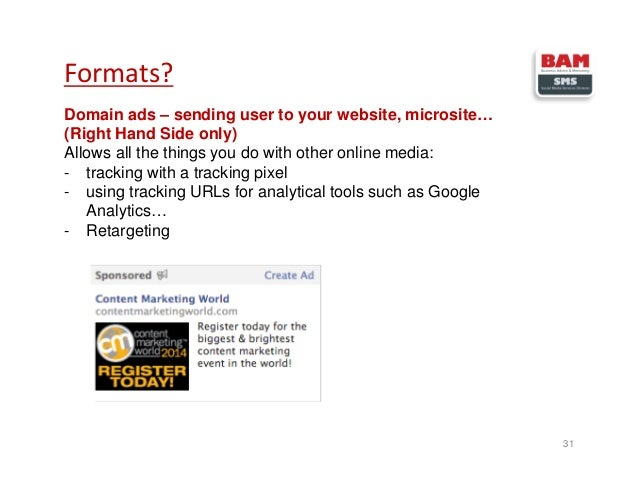 Domain ads – sending user to your website, microsite… (Right Hand Side only) Allows all the things you do with other onlin...