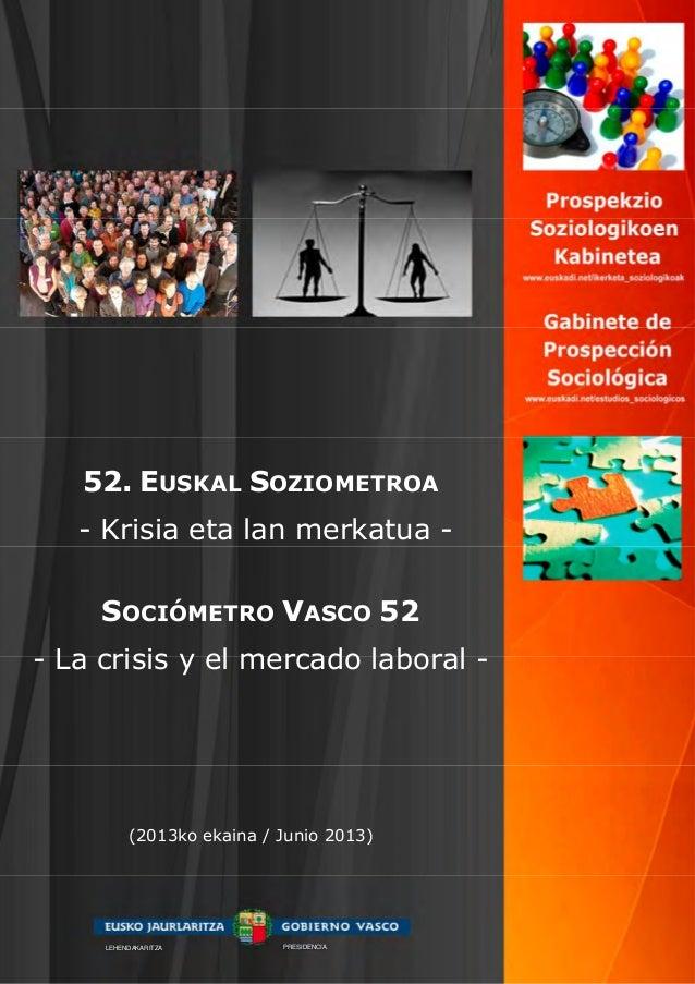 52. EUSKAL SOZIOMETROA- Krisia eta lan merkatua -SOCIÓMETRO VASCO 52- La crisis y el mercado laboral -(2013ko ekaina / Jun...