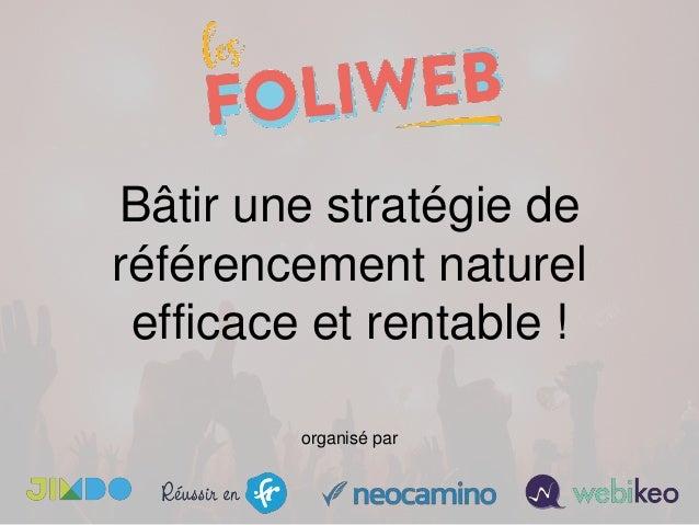 Bâtir une stratégie de référencement naturel efficace et rentable ! organisé par