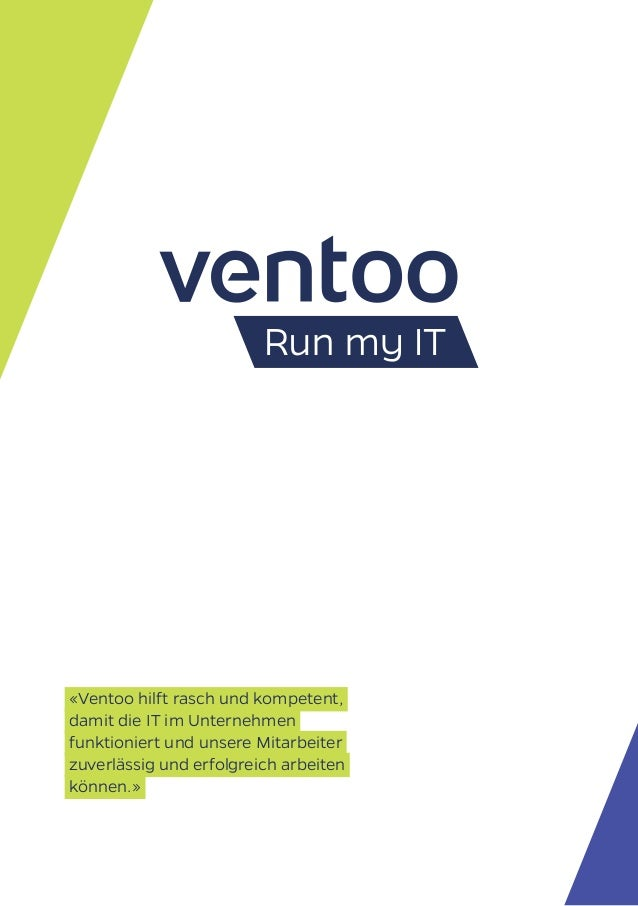 «Ventoo hilft rasch und kompetent, damit die IT im Unternehmen funktioniert und unsere Mitarbeiter zuverlässig und erfolgr...