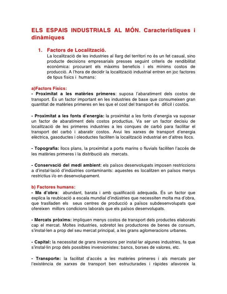 ELS ESPAIS INDUSTRIALS AL MÓN. Característiques idinàmiques   1. Factors de Localització.        La localització de les i...