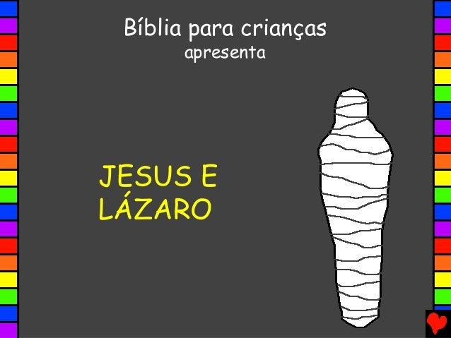 JESUS E LÁZARO Bíblia para crianças apresenta