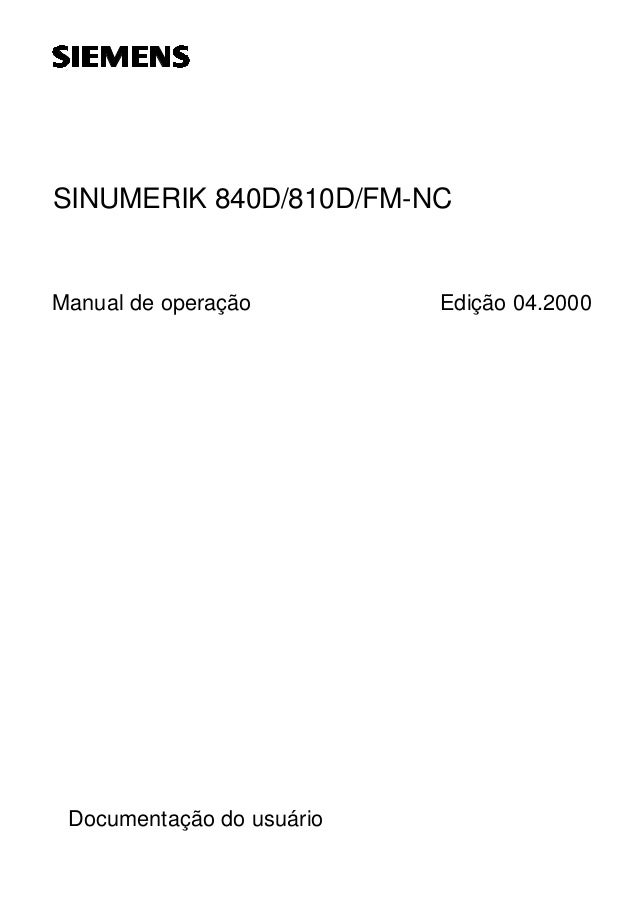 SINUMERIK 840D/810D/FM-NC  Manual de operação  Documentação do usuário  Edição 04.2000