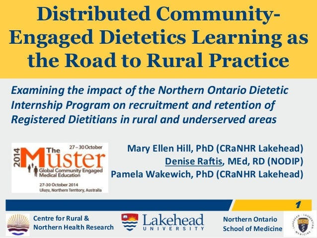 Centre for Rural &  Northern Health Research  Northern Ontario  School of Medicine  1  Distributed Community-  Engaged Die...