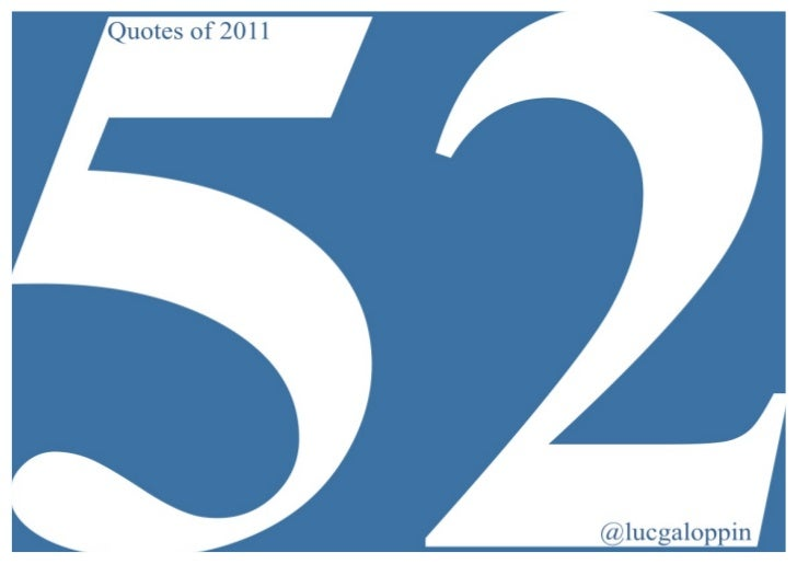 The 52 quotes                                   of 2011              more q...