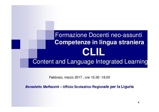 1 Formazione Docenti neo-assunti Competenze in lingua straniera CLIL Content and Language Integrated Learning Febbraio, ma...