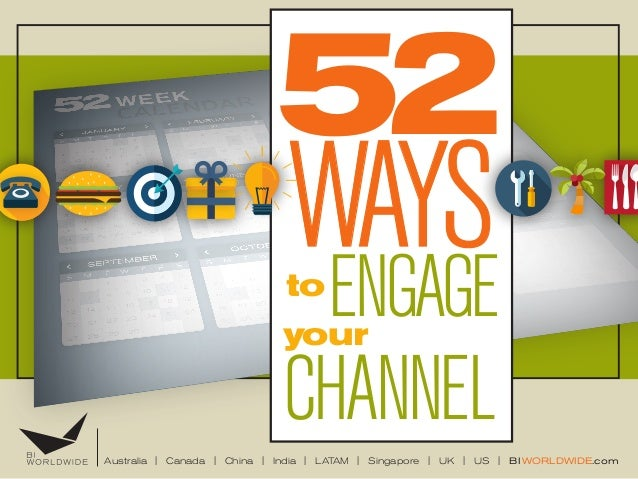 52 WAYSto ENGAGEyour CHANNELAustralia | Canada | China | India | LATAM | Singapore | UK | US | BIWORLDWIDE.com