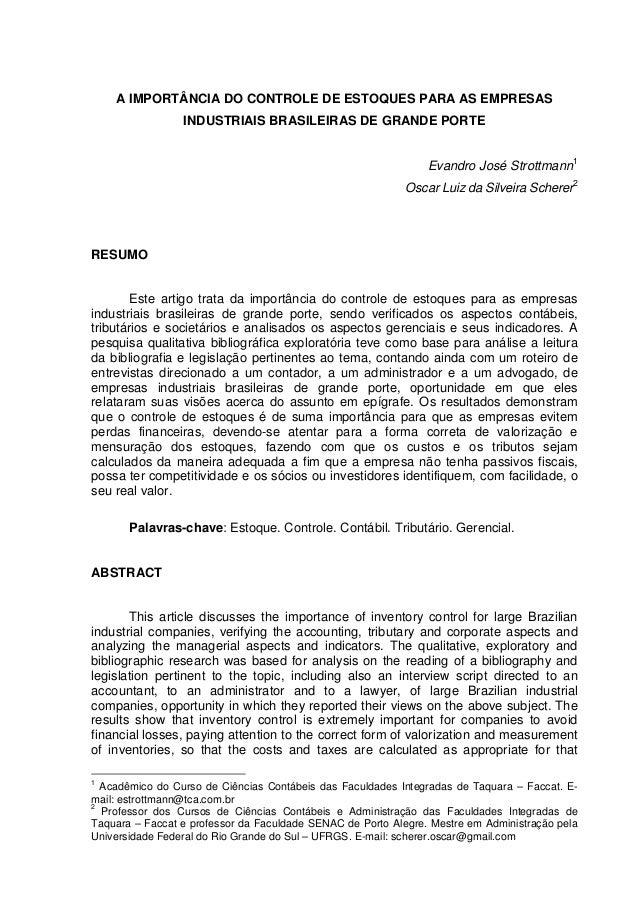 A IMPORTÂNCIA DO CONTROLE DE ESTOQUES PARA AS EMPRESAS INDUSTRIAIS BRASILEIRAS DE GRANDE PORTE Evandro José Strottmann1 Os...