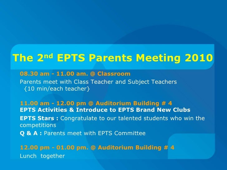 The 2ndEPTS Parents Meeting 2010<br />08.30 am - 11.00 am. @ Classroom<br />Parents meet with Class Teacher and Subject Te...
