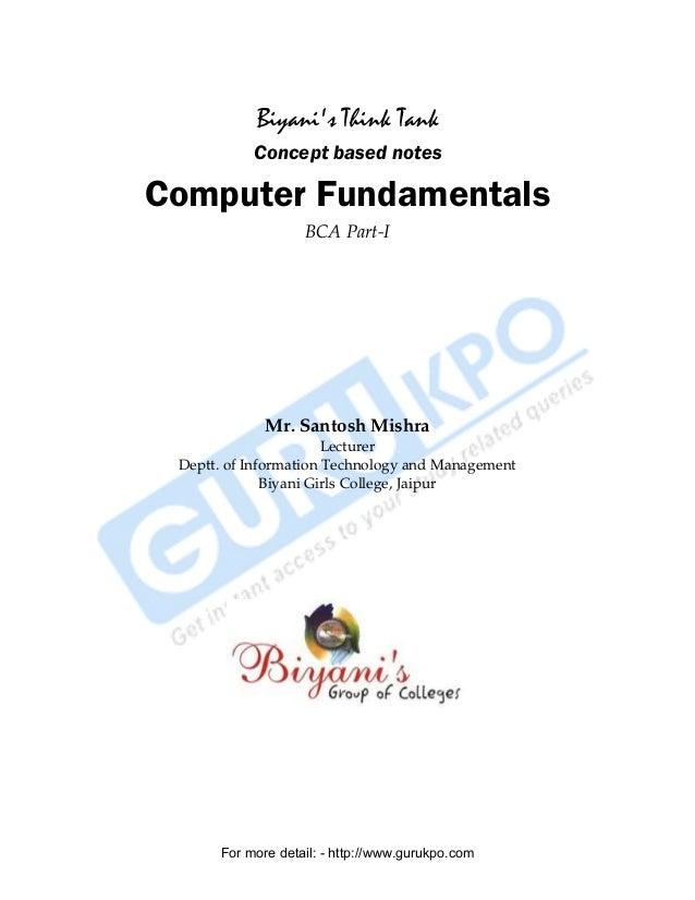 Biyani's Think Tank Concept based notes Computer Fundamentals BCA Part-I Mr. Santosh Mishra Lecturer Deptt. of Information...