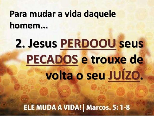 """""""Quando se aproximaram de Jesus, viram ali o homem que fora possesso da legião de demônios, assentado, vestido e em perfei..."""