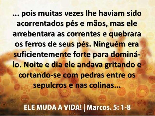 ... Quando ele viu Jesus de longe, correu e prostrou-se diante dele, e gritou em alta voz: 'Que queres comigo, Jesus, Filh...