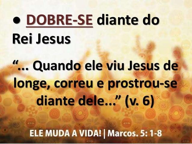 """● RECONHEÇA seu poder """"... e gritou em alta voz: que queres comigo, Jesus, Filho do Deus..."""" (v. 7)"""