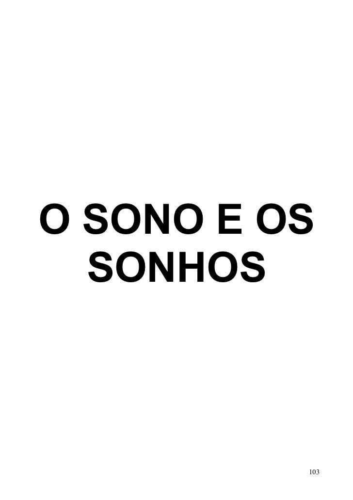 O SONO E OS  SONHOS          103
