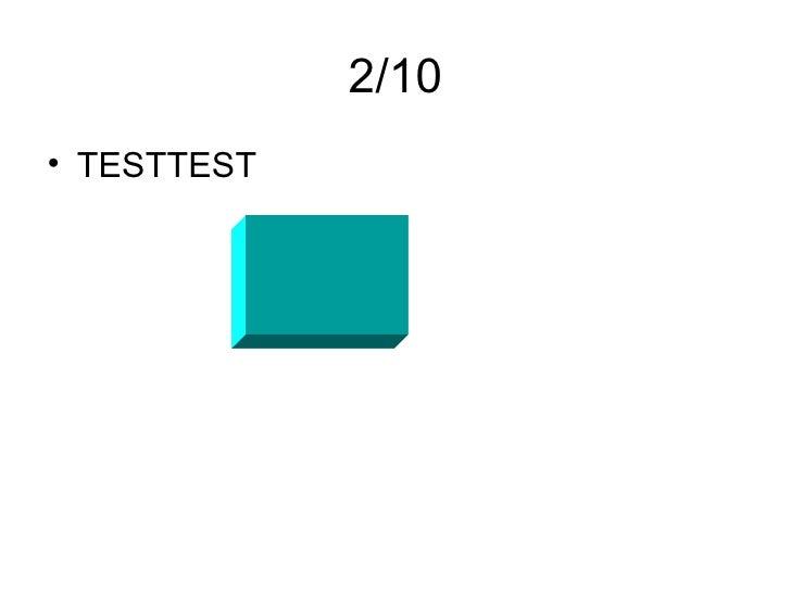 2/10 <ul><li>TESTTEST </li></ul>