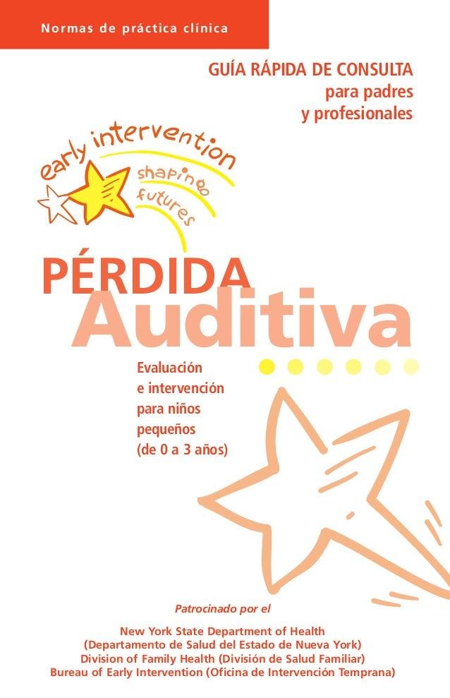 VERSIONES DE LAS NORMAS 10/115305 (Spanish) GUÍARÁPIDADECONSULTAAuditivaPÉRDIDA El Departamento de Salud ha publicado tres...
