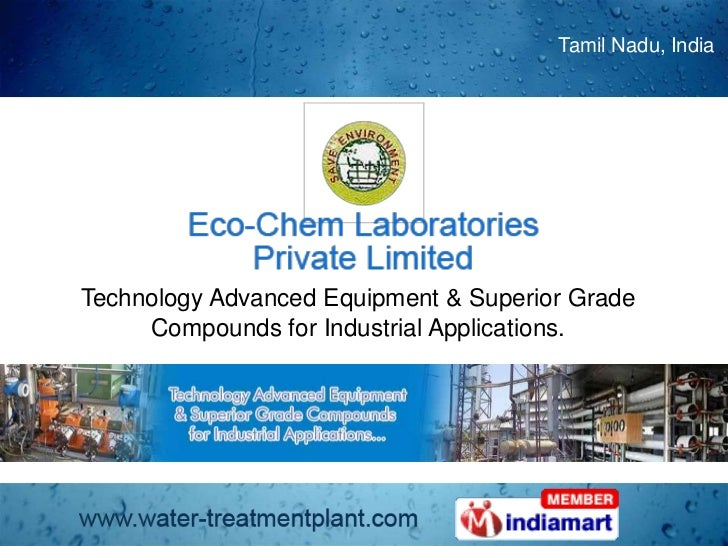Tamil Nadu, India<br />Technology Advanced Equipment & Superior Grade Compounds for Industrial Applications.<br />