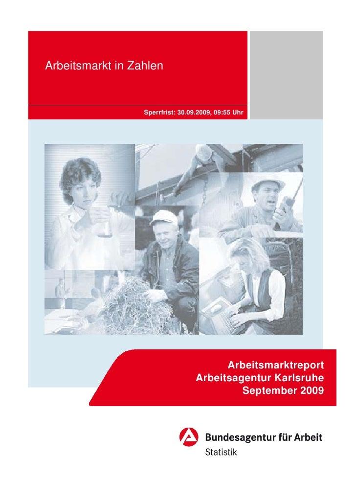 Arbeitsmarkt in Zahlen                  Sperrfrist: 30.09.2009, 09:55 Uhr                                         Arbeitsm...
