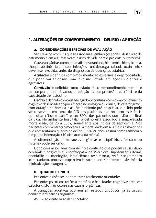 Parte I –  P R O T O C O L O S  D E  C L Í N I C A  M É D I C A  [17]  1. ALTERAÇÕES DE COMPORTAMENTO – DELÍRIO / AGITAÇÃO...