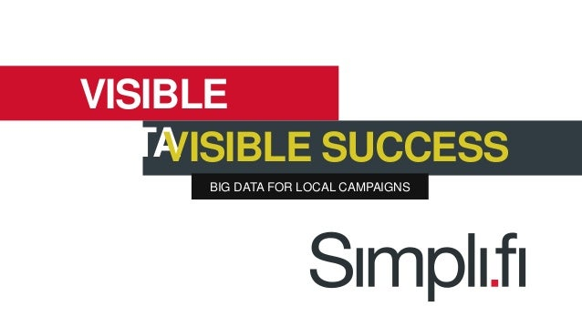VISIBLE DATAVISIBLE SUCCESS BIG DATA FOR LOCAL CAMPAIGNS