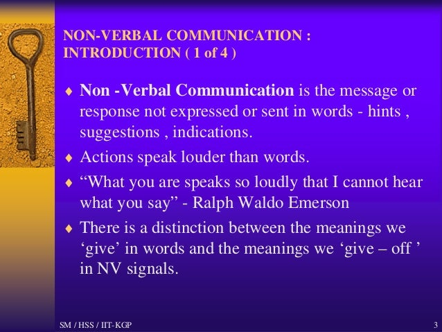 an introduction to the issue of nonverbal communication Nonverbal communication from the other side: speaking body language the issue of what behavior can be labeled as communi- an introduction to nonverbal communication 200 (1974) this article will use the word behavior 5 d.