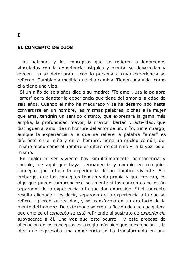 I EL CONCEPTO DE DIOS Las palabras y los conceptos que se refieren a fenómenos vinculados con la experiencia psíquica y me...