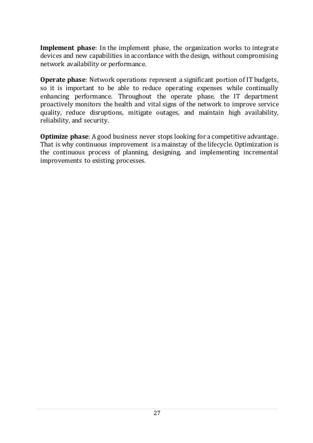 27 Implement phase: In the implement phase, the organization works to integrate devices and new capabilities in accordance...