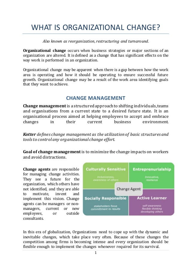 1 WHAT IS ORGANIZATIONAL CHANGE? Also known as reorganization, restructuring and turnaround. Organizational change occurs ...