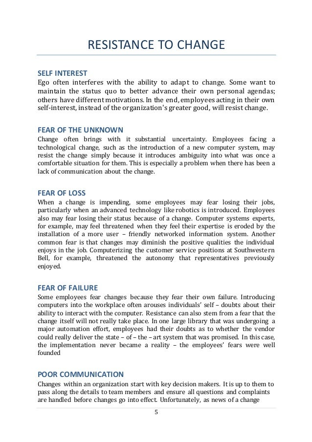 5 RESISTANCE TO CHANGE SELF INTEREST Ego often interferes with the ability to adapt to change. Some want to maintain the s...