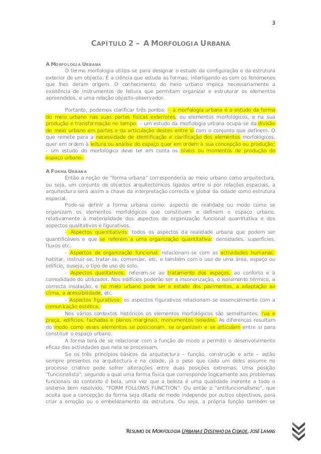 3 RESUMO DE MORFOLOGIA URBANA E DESENHO DA CIDADE, JOSÉ LAMAS CAPÍTULO 2 – A MORFOLOGIA URBANA A MORFOLOGIA URBANA O termo...