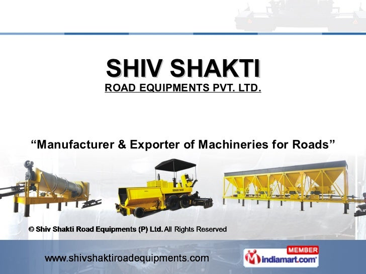 "SHIV SHAKTI ROAD EQUIPMENTS PVT. LTD. "" Manufacturer & Exporter of Machineries for Roads"""