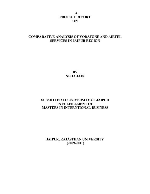 A              PROJECT REPORT                    ONCOMPARATIVE ANALYSIS OF VODAFONE AND AIRTEL         SERVICES IN JAIPUR ...