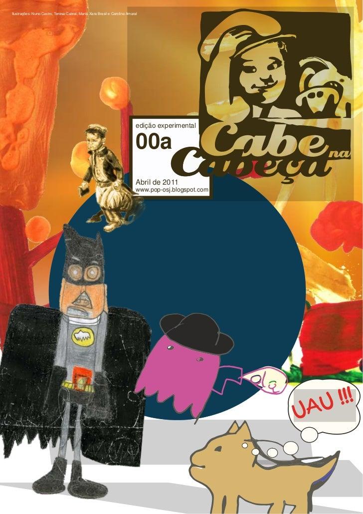 Ilustrações: Nuno Castro, Teresa Cabral, Maria Xara Brasil e Carolina Amaral                                              ...