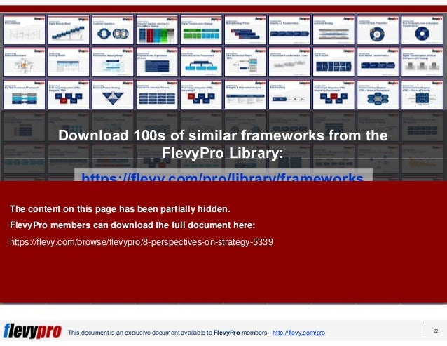 22This document is an exclusive document available to FlevyPro members - http://flevy.com/pro Download 100s of similar fra...