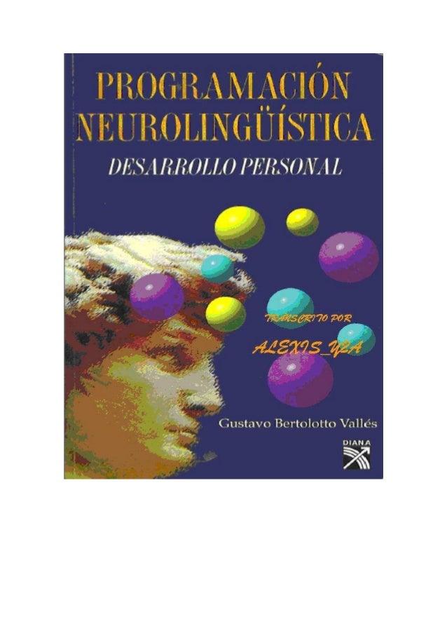 PRIMERA EDICION, MAYO DE 1997 ISBN 968 – 13 – 2992 – 9 DERECHOS RESERVADOS © Titulo original: PROGRAMACION NEUROLINGÜISTIC...