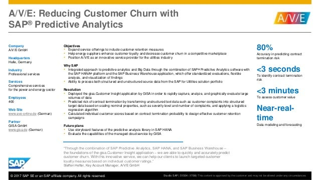 A/V/E: Reducing Customer Churn with SAP® Predictive Analytics 80% Accuracy in predicting contract termination risk <3 seco...