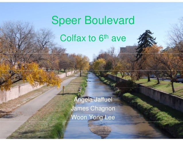 Speer BoulevardSpeer Boulevard C lf t 6thColfax to 6th ave Angela Jaffuel James Chagnon Woon Yong Lee