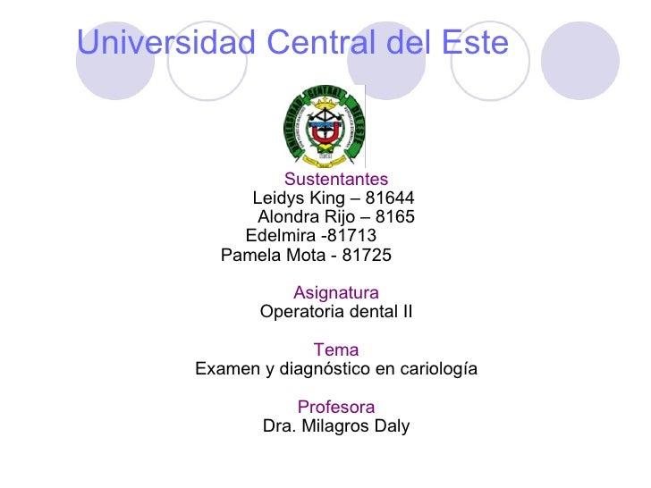 Universidad Central del Este Sustentantes Leidys King – 81644  Alondra Rijo – 8165           ...