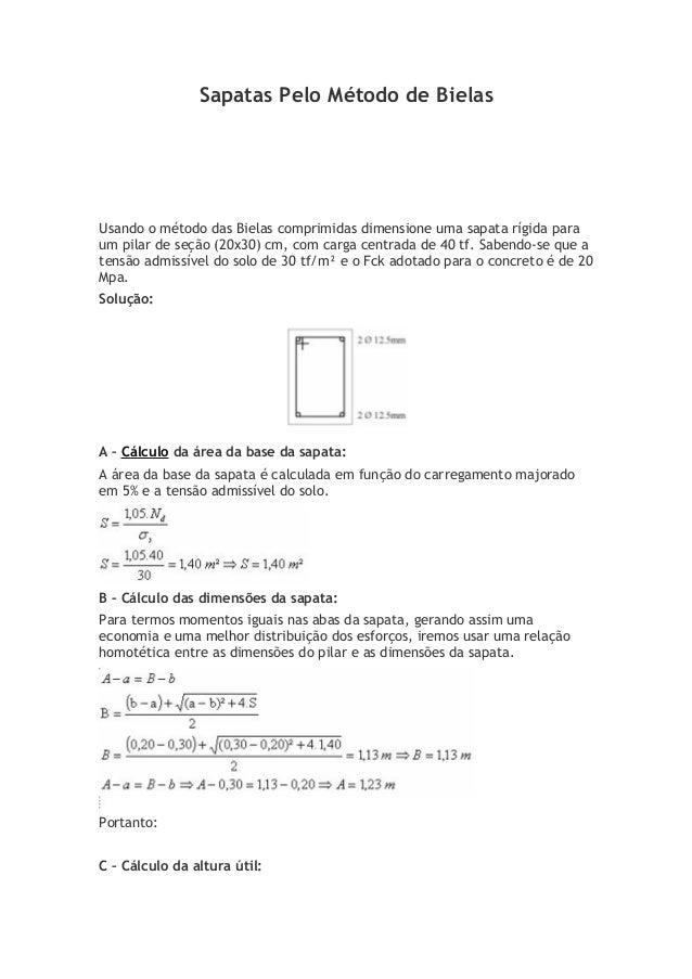 Sapatas Pelo Método de Bielas Usando o método das Bielas comprimidas dimensione uma sapata rígida para um pilar de seção (...