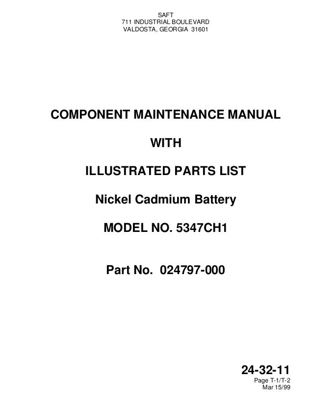 SAFT 711 INDUSTRIAL BOULEVARD VALDOSTA, GEORGIA 31601 24-32-11 Page T-1/T-2 Mar 15/99 COMPONENT MAINTENANCE MANUAL WITH IL...