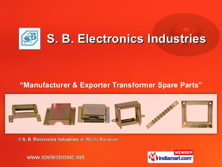 "S. B. Electronics Industries "" Manufacturer & Exporter Transformer Spare Parts"""
