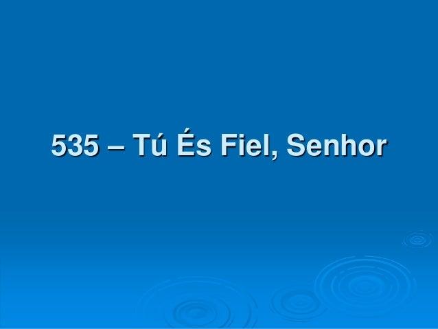 535 – Tú És Fiel, Senhor